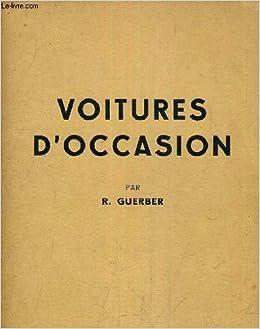 Amazon Fr Voitures D Occasion R Guerber Livres