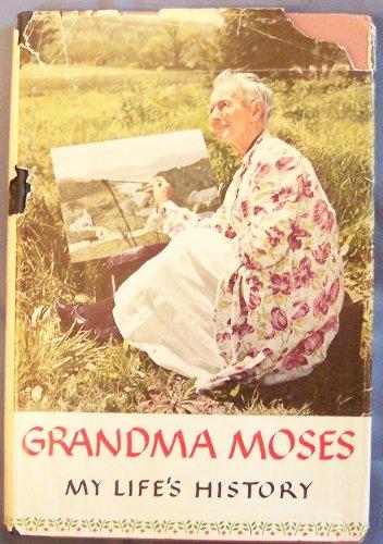 Paintings Moses Grandma - Grandma Moses: My Life's History