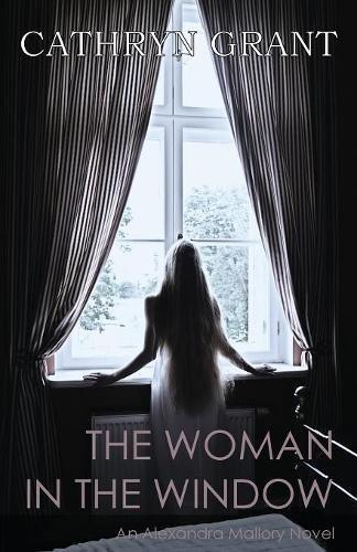 The Woman In The Window   A Psychological Suspense Novel   An Alexandra Mallory Novel