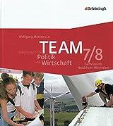 TEAM - Arbeitsbücher für Politik und Wirtschaft - Ausgabe für Gymnasien in Nordrhein-Westfalen: Arbeitsbuch 7/8