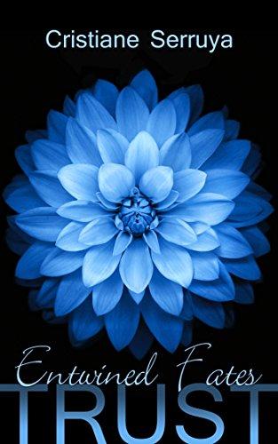 Entwined Fates (TRUST Book 1) by [Serruya, Cristiane]
