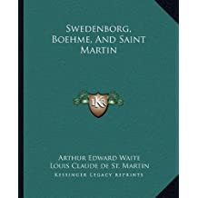 Swedenborg, Boehme, and Saint Martin