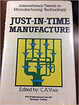 JUST-IN-TIME MANUFACTURE: Prof  C  A , Editor Voss: 9780948507496