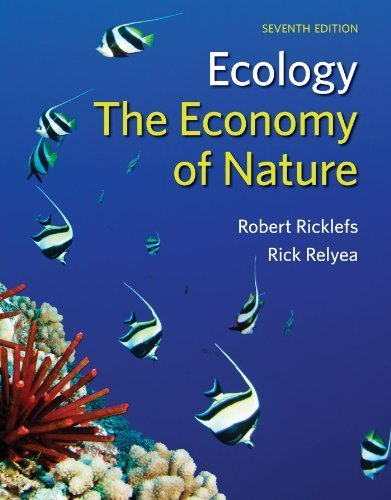Ecology: The Economy of Nature by Robert Ricklefs, Rick Relyea [W.H. Freeman & Company, 2014] ( Paperback ) 7th edition [Paperback]