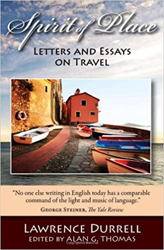 Spirit Of Place Letters And Essays On Travel Lawrence Durrell  Spirit Of Place Letters And Essays On Travel Lawrence Durrell Alan  Thomas  Amazoncom Books
