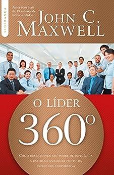 O Líder 360º (Coleção Liderança com John C. Maxwell) por [Maxwell, John C.]