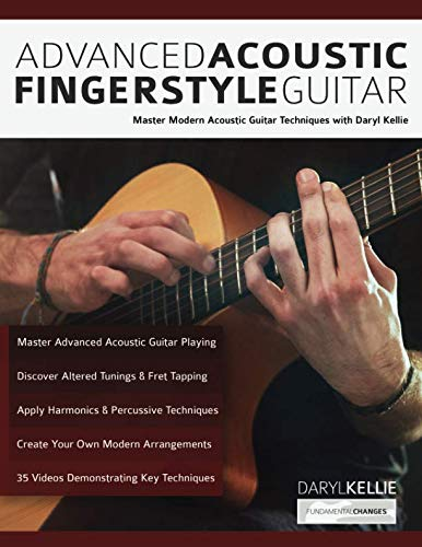 Advanced Acoustic Fingerstyle Guitar: Master Modern Acoustic Guitar Techniques With Daryl ()