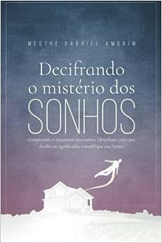 Decifrando O Mistério DOS Sonhos - 9781523845743 - Livros