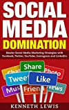 Social Media: Social Media Marketing Strategies with Facebook, Twitter, YouTube, Instragram & LinkedIn: *FREE BONUS: SEO 2016: Complete Guide to Search ... Marketing, Online Business, Passive Income)