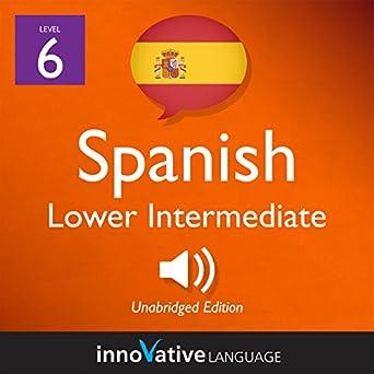 Amazon com: Learn Spanish - Level 6: Lower Intermediate