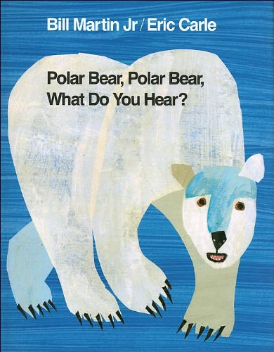 Polar Bear, Polar Bear, What Do You Hear? (text only) 1st (First) edition by B. Martin Jr.,E. Carle