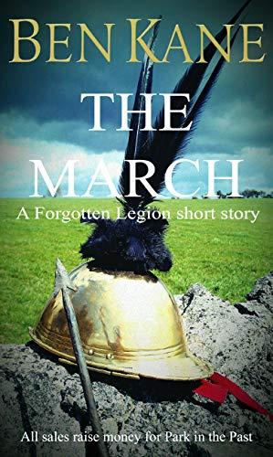 Legion Short - The March: A Forgotten Legion short story (Forgotten Legion Chronicles)