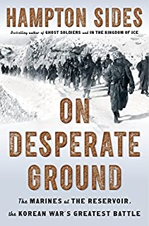 Book Cover: On Desperate Ground: The Marines at The Reservoir, the Korean War's Greatest Battle