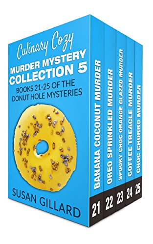 Culinary Cozy Murder Collection 5 - Books 21-25 of the Donut Hole Mysteries (Donut Hole Cozy Mystery)