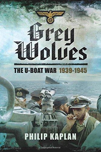 Grey Wolves: The U-Boat War 1939–1945