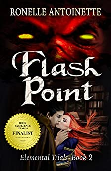 Flash Point (Elemental Trials Book 2) by [Antoinette, Ronelle]