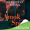 Amokspiel Audiobook by Sebastian Fitzek Narrated by Simon Jäger