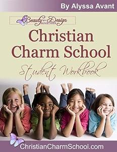 Christian Charm School Student Workbook by Alyssa Avant (2012-08-02)