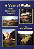 img - for A Year of Walks in the Three Choirs Counties (Pub Walks for Motorists S.) by Roy Woodcock (2005-06-06) book / textbook / text book