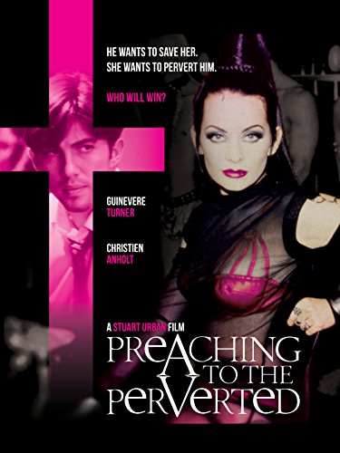 Preaching to the Perverted Film