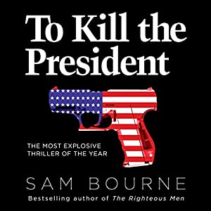 To Kill the President Audiobook