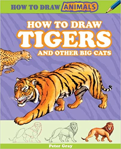 How to Draw Tigers and Other Big Cats (How to Draw Animals)