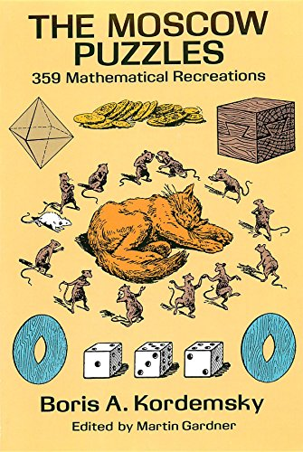 The Moscow Puzzles: 359 Mathematical -