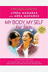 My Body, Myself for Girls (My Body, My Self S.) Paperback