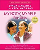 My Body, My Self for Girls, Lynda Madaras and Area Madaras, 1557044414