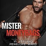 Mister Moneybags | Vi Keeland,Penelope Ward