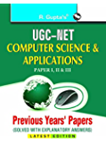 UGC-NET: Computer Sciences & Applications (Paper  I, II & III) Previous Years Papers (Solved)