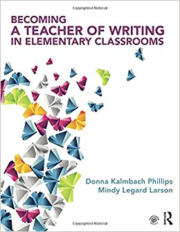 Book Becoming a Teacher of Writing in Elementary Classrooms