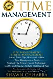 Time Management - Stress Management, Life Management: Ideas, Tools, Tips, Hints, Shawn Chhabra, 1499737688