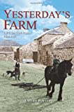 Yesterday's Farm: Life on the Farm 1830-1960