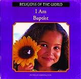 I Am Baptist, Patricia Harrington, 0823952614