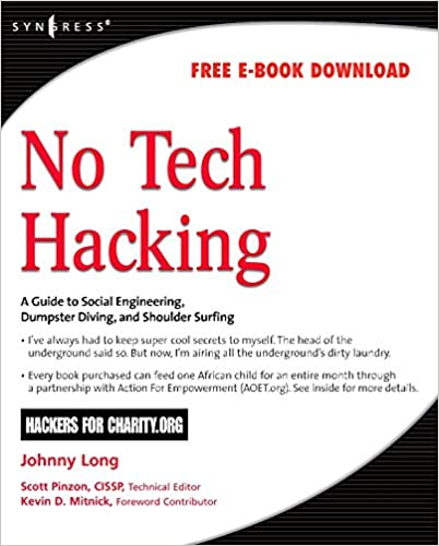 No Tech Hacking: A Guide to Social Engineering, Dumpster Diving, and