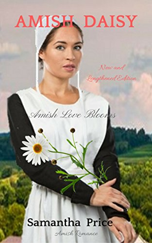 Amish Daisy (New and Lengthened Issue): Amish Romance (Amish Love Blooms Book 3)