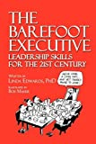 The Barefoot Executive Leadership Skills for the 21st Century, Linda Edwards, 1606938193