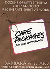 Care Packages for the Workplace: Dozens of Little Things You Can Do To Regenerate Spirit At Work