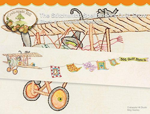 The Stitchwitch Spellbinders Quilt Show Embroidery Pattern by Meg Hawkey From Crabapple Hill Studio #2560 Block #1 Nivelda -