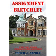 Assignment Bletchley: A WWII Novel of Navy Intelligence, Spies and Intrigue (Commander Romella, USN, WWII Assignments series Book 1)