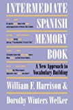 Intermediate Spanish Memory Book : A New Approach to Vocabulary Building, Harrison, William F. and Welker, Dorothy Winters, 0292731116