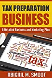 Tax Preparation Business: A Detailed Business and Marketing Plan