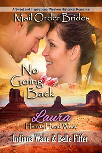 Mail Order Bride: No Going Back: A Sweet and Inspirational Western Historical Romance (Hearts Head West Book 1)