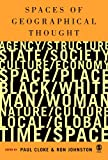 Spaces Of Geographical Thought: Deconstructing Human Geography's Binaries (Society And Space S)