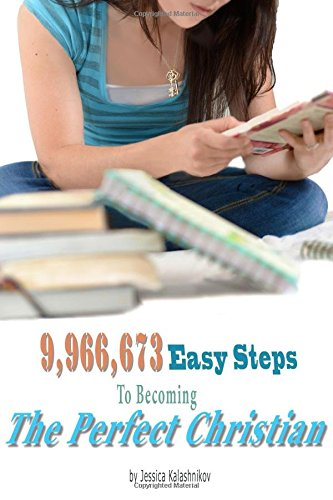 Read Online 9,966,673 Easy Steps to becoming The Perfect Christian PDF