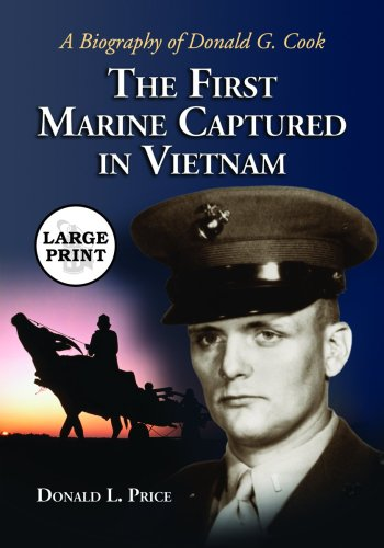 The First Marine Captured in Vietnam: A Biography of Donald G. Cook [large Print] by Brand: McFarland