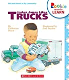 img - for Joshua James Likes Trucks (Rookie Ready to Learn) book / textbook / text book