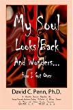 My Soul Looks Back and Wonders... How I Got Over, David C. Penn, 1598000179