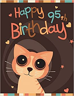 Happy 95th Birthday Notebook Journal Diary 105 Lined Pages Gifts For 95 Year Old Animal Lovers Cat Women Or Men Mom Dad